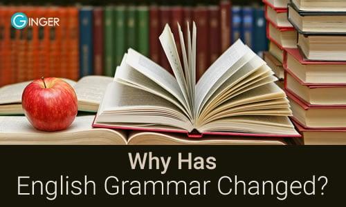 Why Has English Grammar Changed?