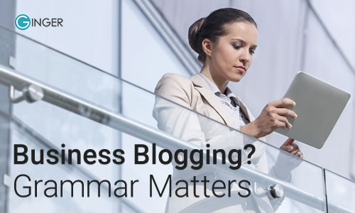 Does bad grammar really matter in business blogging